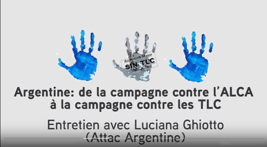 Argentine: De la campagne contre l'ALCA à la campagne contre les TLC – Entretien avec Luciana ghiotto d'attac Argentine