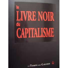 Collectif-Le-Livre-Noir-Du-Capitalisme-Livre-773237275_ML